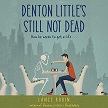 Denton Littles Still Not Dead AUDIO.jpg