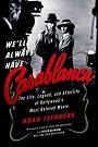Well Always Have Casablanca.jpg