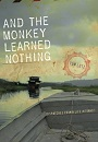 And the Monkey Learned Nothing.jpg