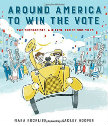 Around America to Win the Vote Two Suffragists, a Kitten, and 10,000 Miles