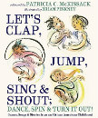 Let's Clap, Jump, Sing, and Shout; Dance, Spin, and Turn It Out! Games, Songs, and Stories from an African American Childhood