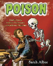 Poison Deadly Deeds, Perilous Professions, and Murderous Medicines
