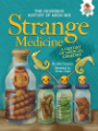 Strange Medicine A History of Medical Remedies