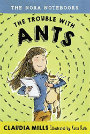 The Nora Notebooks The Trouble with Ants