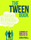 The Tween Book A Growing Up Guide for the Changing You