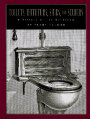 Toilets, Bathtubs, Sinks, and Sewers A History of the Bathroom