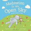 Meditation Is an Open Sky Mindfulness for Kids