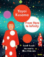 Yayoi Kusama From Here to Infinity