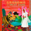Grandma and the Great Gourd A Bengali Folktale