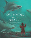 Swimming with Sharks The Daring Discoveries of Eugenie Clark
