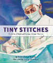 Tiny Stitches The Life of Medical Pioneer Vivien Thomas