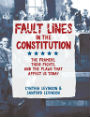 Fault Lines in the Constitution The Framers Their Fights and the Flaws That Affect Us Today