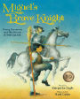 Miguel's Brave Knight Young Cervantes and His Dream of Don Quixote