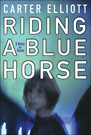 Riding a Blue Horse