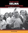 The Story of Selma in Photographs