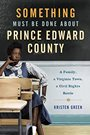 Something Must Be Done about Prince Edward County A Family a Virginia Town a Civil Rights Battle.jpg