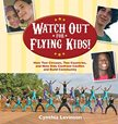 Watch Out for Flying Kids How Two Circuses Two Countries and Nine Kids Confront Conflict and Build Community.jpg