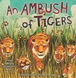 An Ambush of Tigers A Wild Gathering of Collective Nouns.jpg