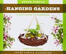 Super Simple Hanging Gardens A Kids Guide to Gardening.jpg
