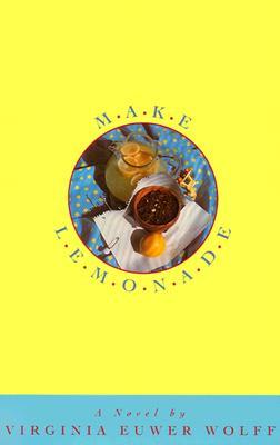 Make Lemonade by Virginia Euwer Wolf
