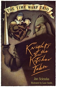The Knights of the Kitchen Table by Jon Scieszka and Lane Smith