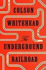 Underground Railroad Colson Whitehead.jpg