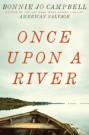 Once Upon a River, by Bonne Jo Campbell