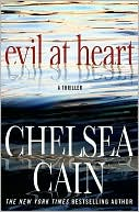 Evil at Heart, by Chelsea Cain
