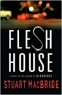 Flesh House, by Stuart MacBride
