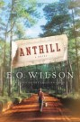 Anthill, by E. O. Wilson
