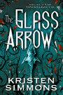 The Glass Arrow by Kristen Simmons.jpg